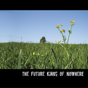 The Future Kings Of Nowhere