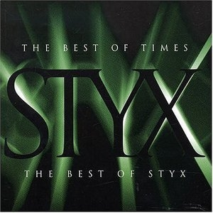The Best Of Times - The Best Of Styx