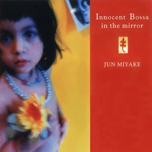 Innocent Bossa In The Mirror