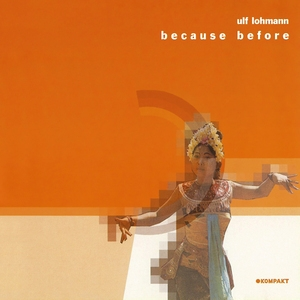 Because Before [KOMPAKT CD 13]