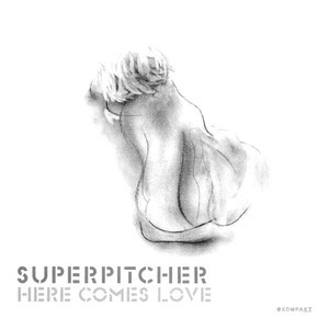 Here Comes Love [KOMPAKT CD 32]