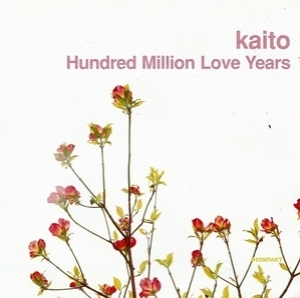 Hundred Million Love Years [KOMPAKT CD 53]