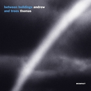 Between Buildings And Trees [KOMPAKT CD 79]