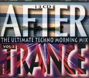 After Trance Vol. 3 - The Ultimate Techno Morning Mix (CD1)