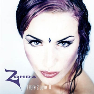 I Hate 2 Love U (zohra In Wonderland Mix)