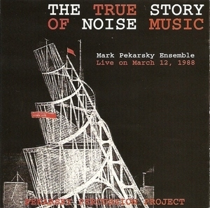 The True Story Of Noise Music
