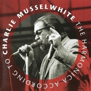 The Harmonica According To Charlie Musselwhite