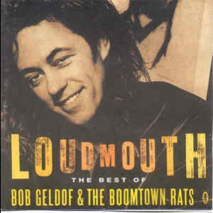 Loudmouth: The Best Of Bob Geldof & The Boomtown Rats