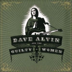Dave Alvin And The Guilty Women