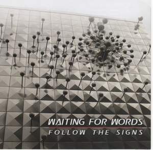 Waiting For Words - Follow The Signs