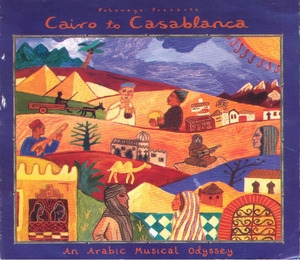 Putumayo presents - Cairo to Casablanca - An Arabic Musical Odissey