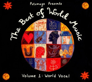Putumayo presents - The Best Of World Music Volume 1 - World Vocal
