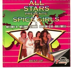 All stars presents: Spice Girls & Melanie B, Melanie C, Emma Bunton, Geri Halliwell. Best of