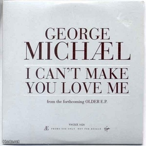 I Can't Make You Love Me [CDS]