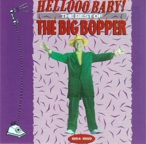 Hellooo Baby! The Best Of The Big Bopper, 1954-1959
