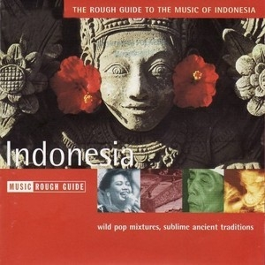 The Rough Guide To The Music Of Indonesia