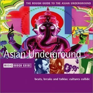 The Rough Guide To Asian Underground