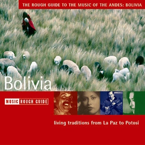 The Rough Guide To The Music Of Bolivia