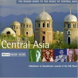 The Rough Guide To The Music Of Central Asia