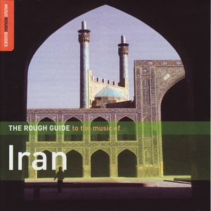 The Rough Guide To The Music Of Iran