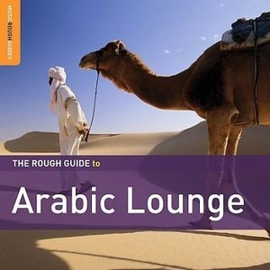 The Rough Guide To Arabic Lounge