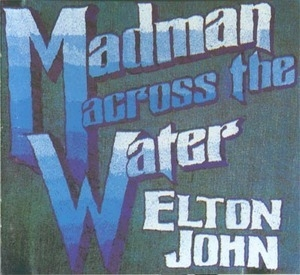 Madman Across The Water (2012 Reissue)