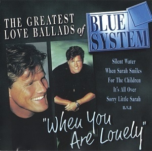 When You Are Lonely (The Greatest Love Ballads Of Blue System)