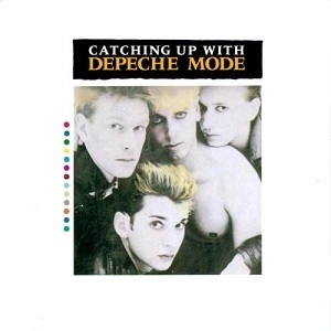 Catching Up With Depeche Mode (1987 Reissue)