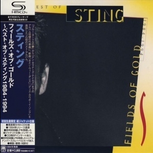 Fields Of Gold: The Best Of Sting 1984 - 1994 (2009 Remastered, Japan)