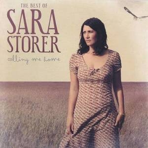 The Best Of Sara Storer - Calling Me Home