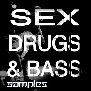 Sex, Drugs & Bass