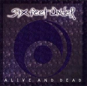 Alive And Dead (RUS FONO Metal Blade FO604CD Reissue 2006)