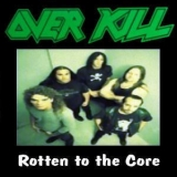 Overkill - Rotten To The Core '1992