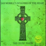 Jah Wobble's Invaders Of The Heart - The Celtic Poets '1997