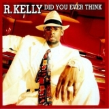 R. Kelly - Did You Ever Think '1999