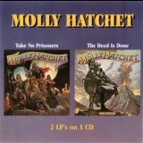 Molly Hatchet - Take No Prisoners & The Deed Is Done '2007