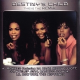 Destiny's Child - This Is The Remix '2002