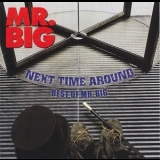 Mr. Big - Next Time Around - Best Of Mr. Big '2009