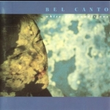 Bel Canto - White-out Conditions '1987