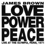 James Brown - Love Power Peace - Live At The Olympia, Paris, 1971 '1992