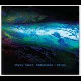 Steve Roach - Immersion: Three (CD1) '2007