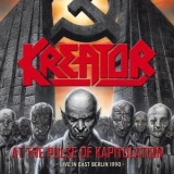 Kreator - At The Pulse Of Kapitulation (live In East Berlin 1990) '1990