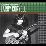 Larry Coryell - Vanguard Visionaries '2007