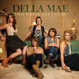 Della Mae - This World Oft Can Be '2013