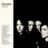 Savages - Silence Yourself '2013