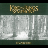 Howard Shore - The Lord Of The Rings Symphony (2CD) '2011