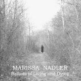 Marissa Nadler - Ballads Of Living And Dying '2004