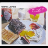 Blank & Jones - Eat Raw For Breakfast '2009