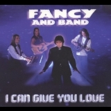Fancy - I Can Give You Love [CDS] '1995