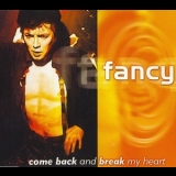 Fancy - Come Back And Break My Heart [CDS] '1998